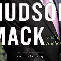 Hudson Mack, best known as the face of TV news on Vancouver Island, has released his autobiography Unsinkable Anchor.