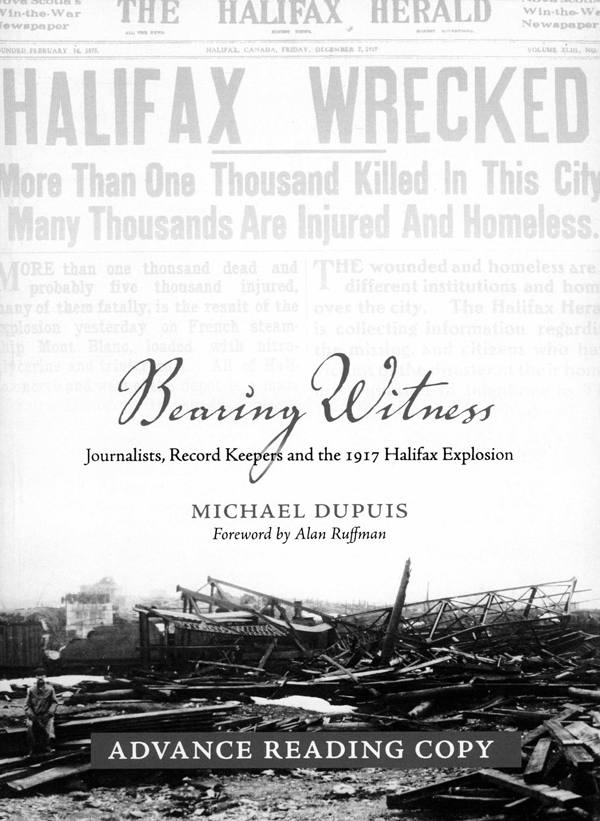 Bearing Witness Journalists Record Keepers And The 1917 Halifax Explosion